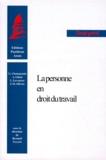 Alain Ghozi et Bernard Teyssié - La personne en droit du travail.