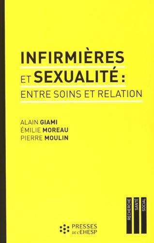 Alain Giami et Emilie Moreau - Infirmières et sexualité : entre soins et relation.