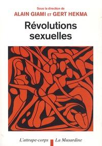 Alain Giami et Gert Hekma - Révolutions sexuelles.