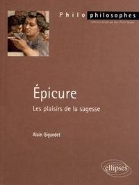 Alain Gigandet - Epicure - Les plaisirs de la sagesse.