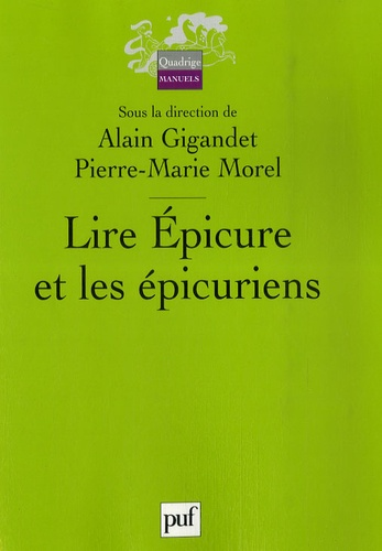 Alain Gigandet et Pierre-Marie Morel - Lire Epicure et les épicuriens.