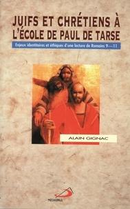 Alain Gignac - Juifs et chrétiens à l'école de Paul de Tarse - Enjeux identitaires et éthiques d'une lecture de Romains 9-11.