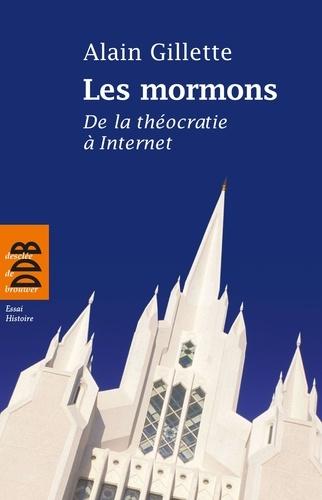 Alain Gillette - Les mormons - De la théocratie à Internet.