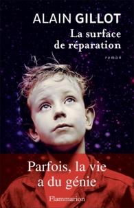 Alain Gillot - La surface de réparation.