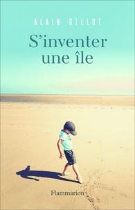 Alain Gillot - S'inventer une île.