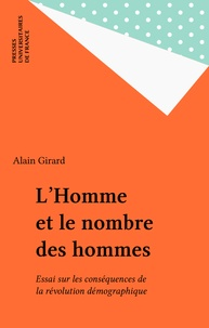 Alain Girard - L'Homme et le nombre des hommes - Essais sur les conséquences de la révolution démographique.