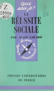 Alain Girard et Paul Angoulvent - La réussite sociale.