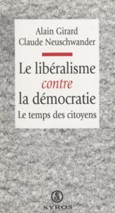 Alain Girard - Le libéralisme contre la démocratie - Le temps des citoyens.