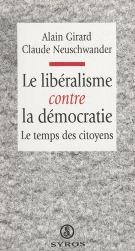 Le libéralisme contre la démocratie. Le temps des citoyens