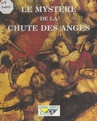 """Alain Girard et Gilbert Baumet - Le mystère de """"La chute des anges"""", de Raymond Boterie, 1509-1510."""