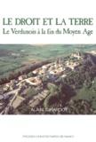 Alain Girardot - Le droit et la terre - Le Verdunois à la fin du Moyen Age? 2 VOLUMES.