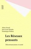 Alain Giraud et Jean-Louis Missika - Les Réseaux pensants - Télécommunications et société.
