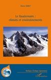 Alain Giret - Le Quaternaire : climats et environnements.