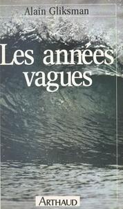 Alain Gliksman - Les années vagues.