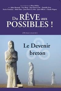 Alain Glon et Marc Halévy - Du rêve aux possibles ! - Le devenir breton.