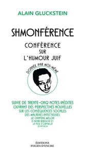 Alain Gluckstein - Shmonférence - Conférence sur l'humour juif donné par moi-même.
