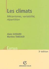 Alain Godard et Martine Tabeaud - Les climats - Mécanismes, variabilité, répartition.