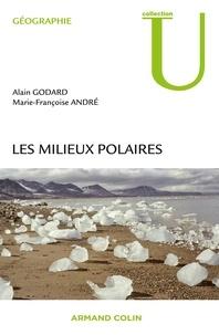 Alain Godard et Marie-Françoise André - Les milieux polaires.