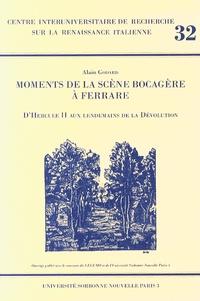 Alain Godard - Moments de la scène bocagère à Ferrare - D'Hercule II aux lendemains de la Dévolution.