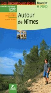 Autour de Nîmes- Balades à pied - Alain Godon |