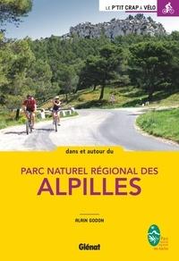 Alain Godon - Dans et autour du parc naturel régional des Alpilles.