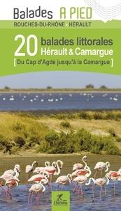 Alain Godon - Hérault & Camargue - 20 balades littorales du Cap d'Agde jusqu'à la Camargue.