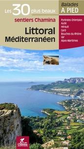 Alain Godon et Emmanuel Dautant - Littoral méditerranéen - Les 30 plus beaux sentiers Chamina.