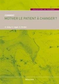 Alain Golay et Grégoire Lagger - Comment motiver le patient à changer ?.