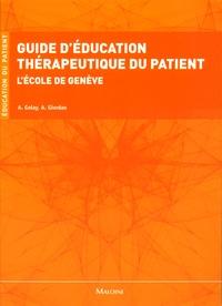 Alain Golay et André Giordan - Guide d'éducation thérapeutique du patient - L'école de Genève.
