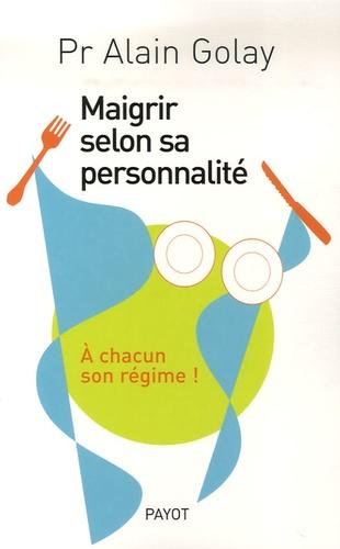 Alain Golay - Maigrir selon sa personnalité.