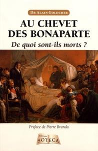 Alain Goldcher - Au chevet des Bonaparte - De quoi sont-ils morts ?.