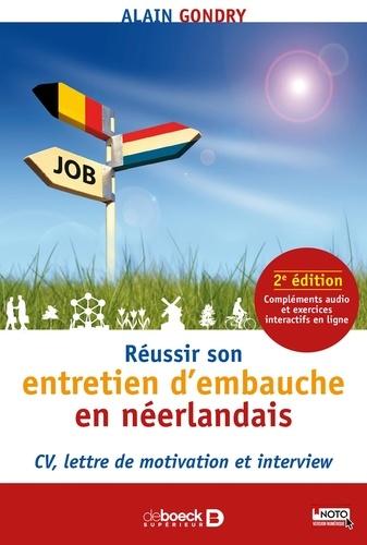 Réussir son entretien d'embauche en néerlandais. CV, lettre de motivation et interview 2e édition