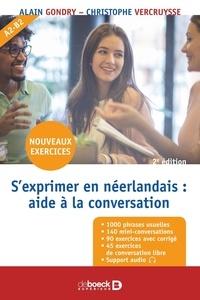Alain Gondry et Christophe Vercruysse - S'exprimer en néerlandais : aide à la conversation.