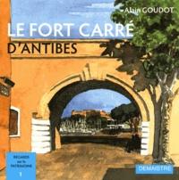 Alain Goudot - Le fort carré d'Antibes.