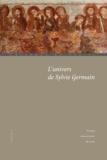 Alain Goulet et Anne Roche - L'univers de Sylvie Germain.