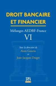 Alain Gourio et Jean-Jacques Daigre - Droit bancaire et financier.