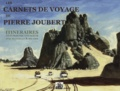 Alain Gout - Les carnets de voyage de Pierre Joubert - Itinéraires d'une peintre voyageur avec sa famille & ses amis.