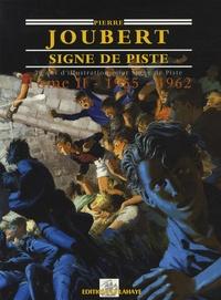 Alain Gout et Alain Jamot - Pierre Joubert - 70 ans d'illustration Signe de Piste Tome 2, 1955-1962, L'Age d'or.