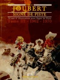 Alain Gout - Pierre Joubert - 70 ans d'illustration Signe de Piste Tome 3, 1962-1970, La maturité.