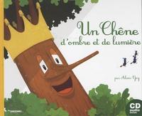 Alain Goy - Un chêne d'ombre et de lumière. 1 CD audio