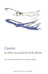 Alain Gras et Gérard Dubey - L'avion - Le rêve, la puissance et le doute.