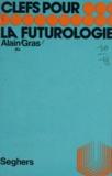 Alain Gras et Luc Decaunes - La futurologie.