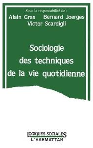 Alain Gras et Bernward Joerges - Sociologie des techniques de la vie quotidienne.