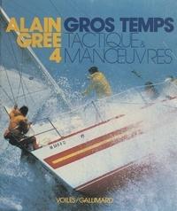Alain Grée - Gros temps - Tactique et manœuvres.