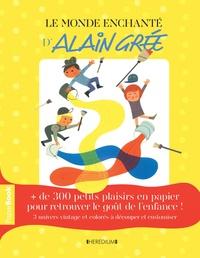 Alain Grée - Le monde enchanté d'Alain Grée.