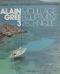 Alain Grée - Mouillage : équipement et technique.