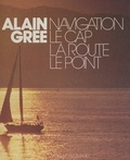 Alain Grée - Navigation - Le cap, la route, le point.