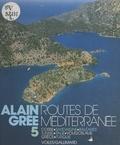 Alain Grée - Routes de Méditerranée - Corse, Sardaigne, Baléares, Tunisie, Italie, Yougoslavie, Grèce, Turquie.