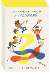 Alain Grée - Une année enchantée avec Alain Grée - 365 petits bonheurs.