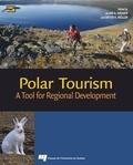 Alain Grenier et Dieter K. Müller - Polar Tourism - A Tool for Regional Development.